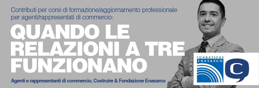 Agenti e rappresentanti di commercio, Costruire – Centro Studi e Formazione & Fondazione Enasarco